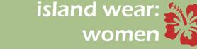 Island Wear : Women